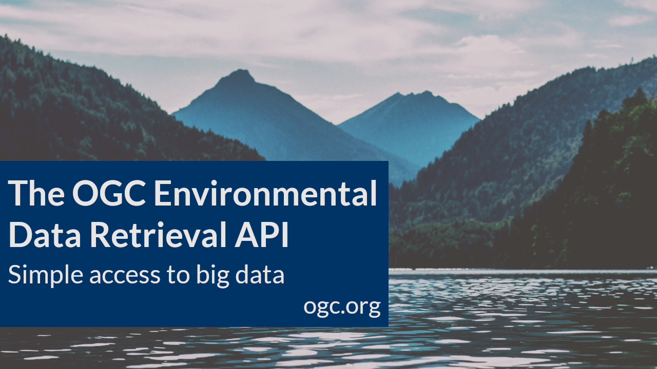 The OGC Environmental Data Retrieval API: simple access to big data