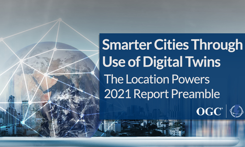 The Location Powers Report Preamble: Smarter cities through the use of digital twins