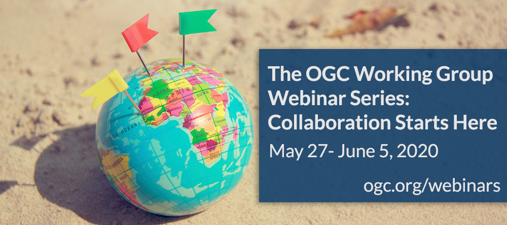 The OGC Working Group Webinar Series