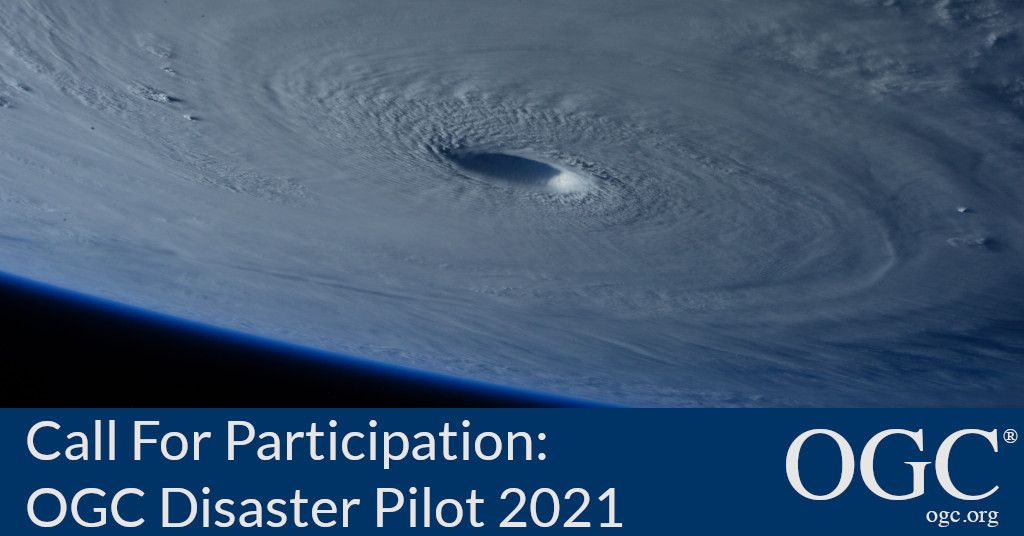Banner announcing the call for participation in the OGC Disaster Pilot 2021