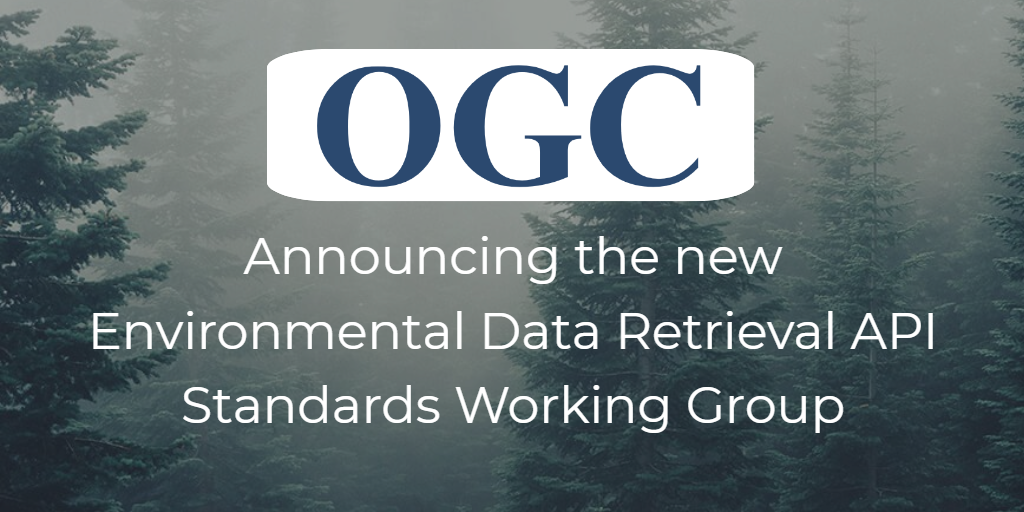 Announcing the new Environmental Data Retrieval API Standards Working Group