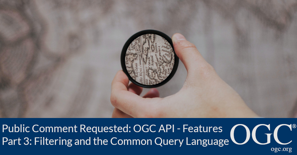 Banner for OGC API - Features - Part 3 public comment period