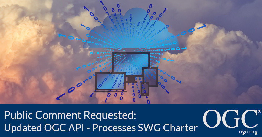 Banner announcing public comment period for OGC API - Processes SWG recharter