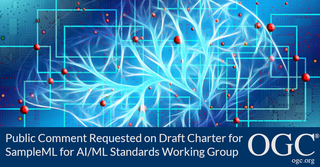 Banner announcing public comment period for new SampleML for AI/ML OGC Standards Working Group